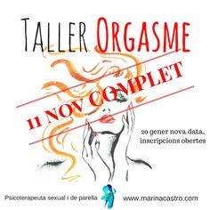COMPLET, ja no queden places per el taller de l'orgasme del 11 de novembre, inscripcions obertes per l'edició num 62 del 20 de generhttp://www.marinacastro.com/activitats-parella-sexologia/taller-lorgasme-femeni-2012018-bcn/
