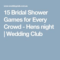 15 Bridal Shower Games for Every Crowd - Hens night | Wedding Club