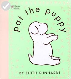 Pat the Puppy (Pat the Bunny) - (Golden Touch & Feel Books) by Edith Kunhardt Davis (Spiral_bound) Toddler Books, Childrens Books, Toys For Little Kids, Kids Toys, Touch And Feel Book, Bunny Book, Christmas Bunny, Reading Levels, Book Themes