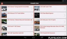 Car News & Pictures  Android App - playslack.com , Android version of Lincah.com's website, Daily Car News, Models, Pictures, Price and Specification.If you fond about cars and other vehicle pictures, then this websit is for you. We've been collecting exotic cars pictures from 4 years ago, and now it has more than 20.000 cool car images in our site. Everyday we search for the new and popular car pics, from new to used cars, from classic to sports and muscle cars. We know that you love cars…