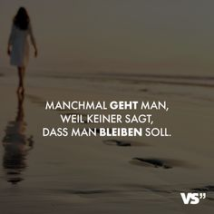 Manchmal geht man, weil keiner sagt, dass man bleiben soll Home Inspiration inspirational quotes about home and family Yoga Quotes, Sad Quotes, Motivational Quotes, Life Quotes, Inspirational Quotes, Happy Quotes, Positive Mantras, Positive Words, Eleanor Roosevelt