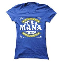 Its a MANA Thing No One Understand - T Shirt, Hoodie, H - #cute tee #wool sweater. LIMITED TIME PRICE => https://www.sunfrog.com/Names/Its-a-MANA-Thing-No-One-Understand--T-Shirt-Hoodie-Hoodies-YearName-Birthday-Ladies.html?68278