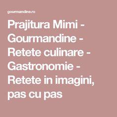 Prajitura Mimi - Gourmandine - Retete culinare - Gastronomie - Retete in imagini, pas cu pas