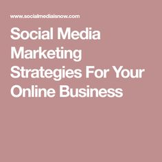 Social Media Marketing Strategies For Your Online Business