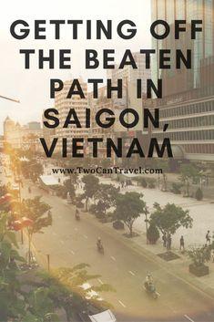 getting off the beaten path in ho chi minh city saigon vietnam