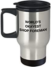 Funny Mug - World's Okayest Shop Foreman - Porcelain Funny Travel Mug