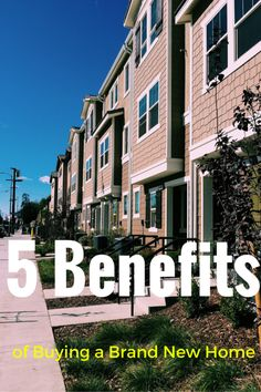 5 Benefits Of Ing A New Home Are You Looking To Become Homeowner