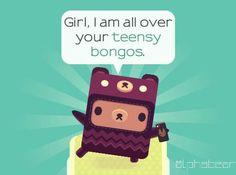 Teensy bongos *tee hee*