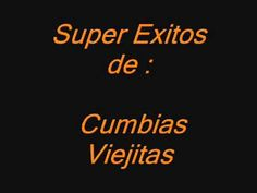 CUMBIAS VIEJITAS- SUPER EXITOS- cumbias para bailar - YouTube