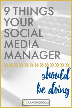 9 Things Your Social Media Manager Should Be Doing - social media strategy and social media management guide for small business and solopreneurs. http://www.carachace.com/blog/9-things-your-social-media-manager-should-be-doing
