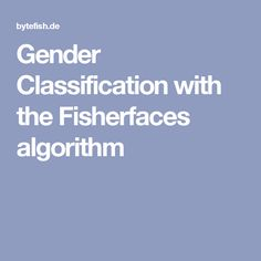 Gender Classification with the Fisherfaces algorithm