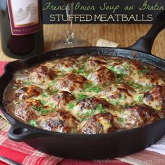 French Onion Soup au Gratin Stuffed Meatballs - Cupcakes & Kale Chips