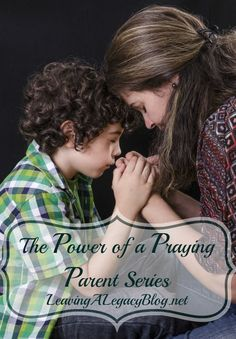 The Power of a Praying Parent Series
