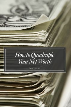 How to increase your net worth. www.levo.com