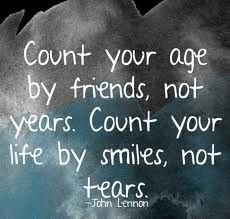 """-John Lennon """"Count your age by friends not years. Count your life by smiles not tears. Cute Quotes, Great Quotes, Funny Quotes, Inspirational Quotes, Awesome Quotes, The Words, Cool Words, Quotable Quotes, Book Quotes"""