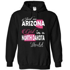 Just an ARIZONA Girl in a NORTH DAKOTA World T-Shirts, Hoodies. BUY IT NOW ==► https://www.sunfrog.com/Names/Just-an-ARIZONA-Girl-in-a-NORTH-DAKOTA-World-Black-67365211-Hoodie.html?id=41382