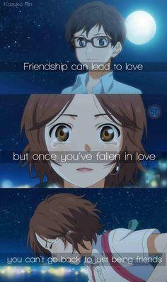 """""""La amistad puede conducir al amor, pero una vez que te hayas enamorado No puedes volver a ser solo amigos"""""""