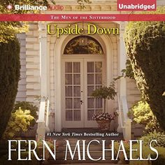 Upside Down: The Men of the Sisterhood, Book 1 by Fern Michaels, http://www.amazon.com/dp/B00RNGFH0W/ref=cm_sw_r_pi_dp_RUF4ub1KZVX43