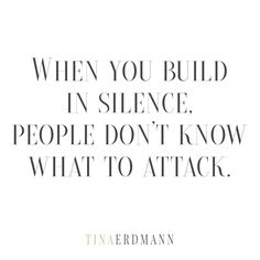 When You Build in Silence, People Don't Know What to Attack
