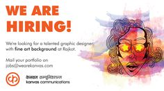 WE ARE HIRING! We're looking for a talented graphic designer with fine art background at Rajkot, Gujarat  Mail your portfolio on jobs@wearekanvas.com