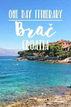 One day itinerary - Top things to do in Brac, Croatia Croatia Tourism, Croatia Itinerary, Croatia Travel Guide, Montenegro, Dublin, Travel Photographie, Croatian Islands, Visit Croatia, Dubrovnik