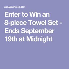 Enter to Win an 8-piece Towel Set - Ends September 19th at Midnight
