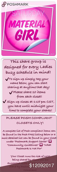 SATURDAY December 09, 2017 Material Girl Welcome to MATERIAL GIRL Share Group! If your closet IS POSH COMPLIANT, (refer to FAQ list above) please tag your name below (@iqclothessavvy) to sign up! Share Ten (10) Available items (signs with blue buy button will be shared). Please NO COMMENTS NO EMOJIES OR REQUESTS until after sign up closes. If you start sharing early mark your spot with ***. Sign out when shares are completed.  Reminder to Follow new closets! Have Fun and make some Sales! We…