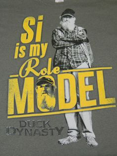 Duck Dynasty UNCLE Si Robertson Shirt Si is My Role Model SI T-Shirt Si Shirt