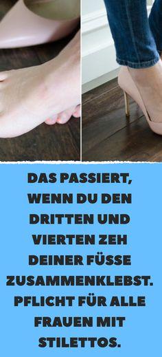 Das passiert, wenn du den dritten und vierten Zeh deiner Füße zusammenklebst. Pflicht für alle Frauen mit Stilettos.