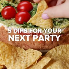 5 Dips for your Next Party