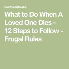 When a loved one dies there are many things to do. Here's a list of 12 steps to take after a loved one dies to manage their estate and protect yourself. Emergency Preparation, Emergency Kits, Emergency Preparedness, Survival, Funeral Planning Checklist, Family Emergency Binder, Funeral Songs, When Someone Dies, Will And Testament