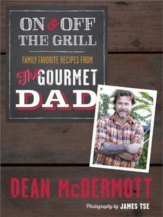 """#Free download! http://amzn.to/1yRHrzX """"On and Off the Grill: Family Favorites from the Gourmet Dad"""" by Dean McDermott"""