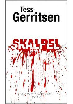 Skalpel - Tess Gerritsen (4118741) - Lubimyczytać.pl Tess Gerritsen, Calm, Books, Literatura, Libros, Book, Book Illustrations, Libri