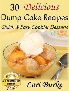 30 Delicious Dump Cake Recipes by Lori Burke, http://www.amazon.com/gp/product/B007LUWDUC/ref=cm_sw_r_pi_alp_1CHZpb08TVSTP