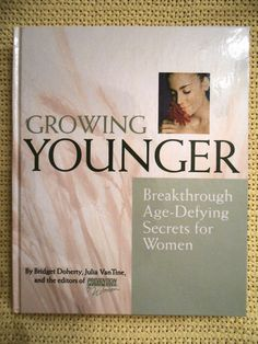 Growing Younger Prevention for Women by Bridget Doherty NEW HARDCOVER