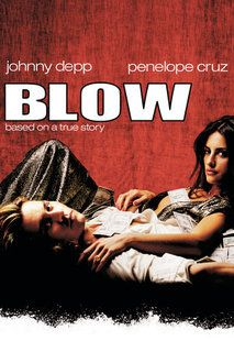 Blow (2001) The story of George Jung, the man who established the American cocaine market in the 1970s.  Johnny Depp, Penélope Cruz, Franka Potente...to see bio drama