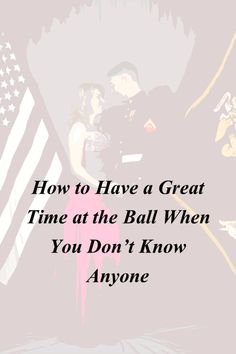 how to make friends at a marine corps ball military birthday army navy how to have a good time what to expect at a ball