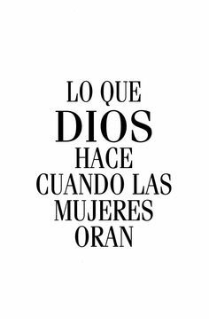 """Cover of """"Lo que dios hace cuando las mujeres oran evelin christianson"""" French Quotes, Spanish Quotes, I Love Books, Books To Read, New Beginning Quotes, God First, Strong Quotes, Powerful Quotes, Godly Woman"""