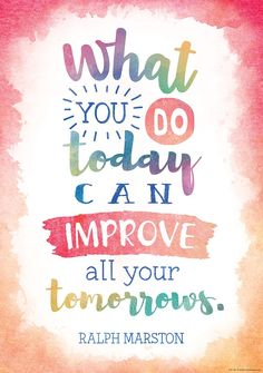 You Do Today Can Improve All Your Tomorrows Positive Poster Inspire and motivate kids of all ages. Brightens any classroom! Poster measures x and motivate kids of all ages. Brightens any classroom! Poster measures x Inspirational Classroom Posters, Inspirational Quotes For Students, Inspirational Artwork, Quotes Kids, Motivational Quotes For Kids, Encouraging Quotes For Students, Sayings For Kids, Good Quotes For Kids, Educational Quotes Inspirational