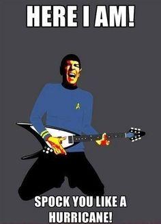 Spock you like a hurricane