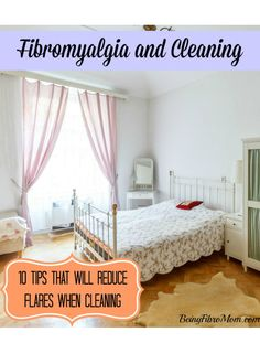 Fibromyalgia and Cleaning: 10 tips that will reduce flares when cleaning
