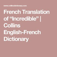"French Translation of ""Incredible"" 
