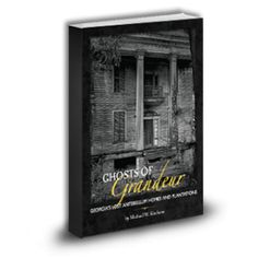A new book is the first to document Georgia's lost antebellum homes and plantations.