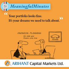 #MeaningfulMinutes #financialplanning #financialdreams