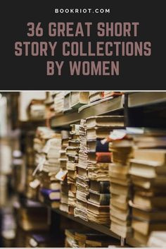 36 great short story collections by women.