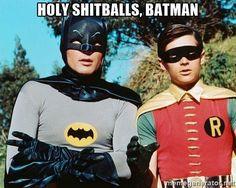 Holy shitballs, batman  - Batman meme