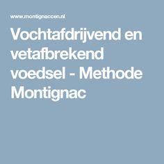 Vochtafdrijvend en vetafbrekend voedsel - Methode Montignac
