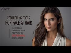 Essential Retouching Tools for Face and Hair, Adobe Photoshop