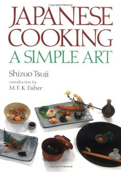 Japanese Cooking: A Simple Art by Shizuo Tsuji / TX724.5.J3 T836 1980 / http://catalog.wrlc.org/cgi-bin/Pwebrecon.cgi?BBID=13321471