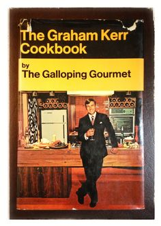 Vintage Graham Kerr Cookbook, Galloping Gourmet Hardcover